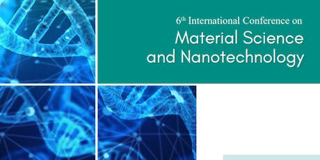 6th International Conference on Material Science and Nanotechnology (PGR) tickets