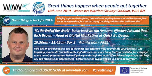 It's the end of the world - but at least we can run some effective Ads until then!  Rich Brown - Head of Digital Marketing at Quick By Design