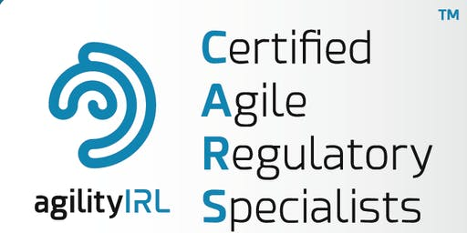 Certified Agile Regulatory Specialist (CARS) Training Class: July 29-30, 2019