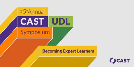 The CAST 5th Annual UDL Symposium: Becoming Expert Learners tickets
