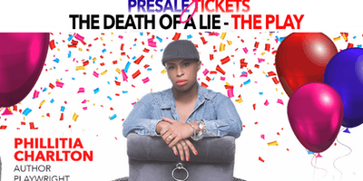 PRE-SALE: The Death of a Lie - THE PLAY - NOVEMBER 16, 2019 @2PM