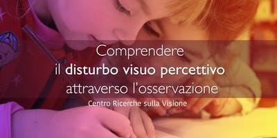 Comprendere il disturbo visuo percettivo  attraverso l'osservazione