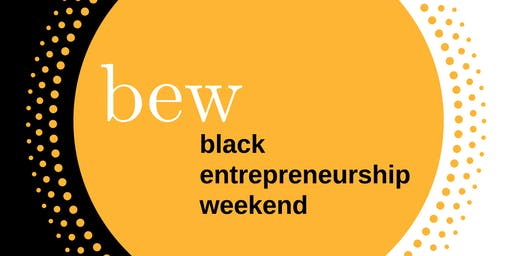 Black Entrepreneurship Weekend - BEWknd