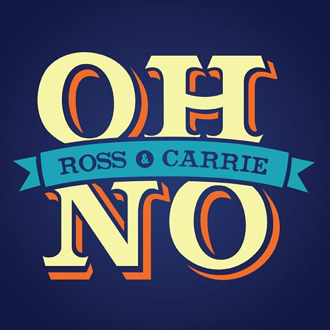 VENUE CHANGE: Oh No Ross and Carrie