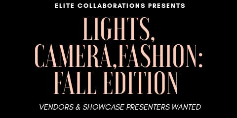 Lights, Camera, Fashion; Fall Edition