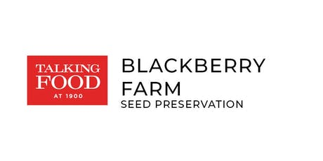 Talking Food at 1900: Blackberry Farm - The Discussion tickets