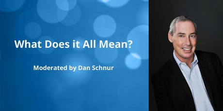 What Does it All Mean? Moderated by Dan Schnur — October 22 tickets