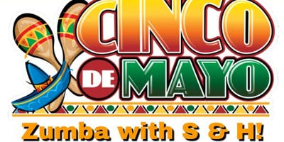 Zumba® with S & H! CINCO DE MAYO (90 Min) DANCE PARTY