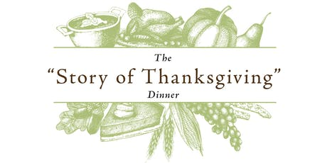 "THE ""STORY OF THANKSGIVING"" DINNER  tickets"