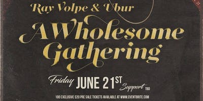 RAY VOLPE & UBER A WHOLESOME GATHERING TOUR @ OB'S BRAU HAUS 2.0