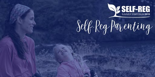 Self-Reg Parenting - A Free Event for Moms, Dads and Caregivers