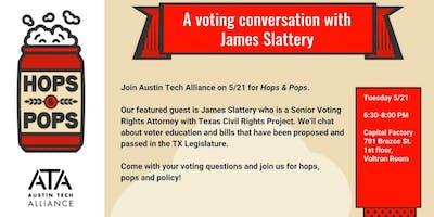 Hops & Pops: a voting conversation with James Slattery