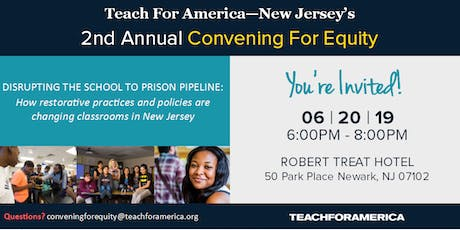 Teach For America-New Jersey Presents: Disrupting the School to Prison Pipeline: How restorative practices and policies are changing classrooms in New Jersey tickets