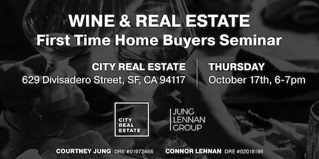 Wine and Real Estate - First Time Homebuyers Seminar  tickets