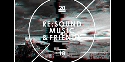 RE:SOUND MUSIC & FRIENDS [Electronica, Deep House, Techno]
