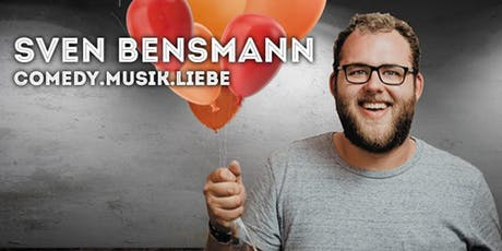 """Sven Bensmann - """"COMEDY. MUSIK. LIEBE."""" Tickets"""