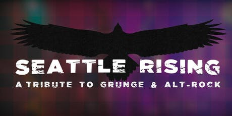 Seattle Rising - A Tribute to Grunge & Alt-Rock tickets