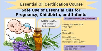 Safe Use of Essential Oils for Pregnancy, Childbirth, and Infants