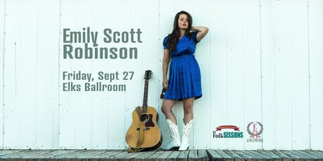 Emily Scott Robinson at the Elks Crystal Hall Ballroom tickets