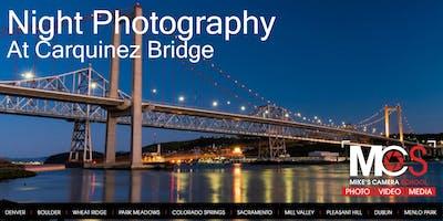 Night Photography at Carquinez Bridge