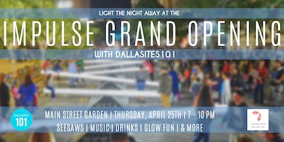 Impulse Grand Opening with Dallasites101