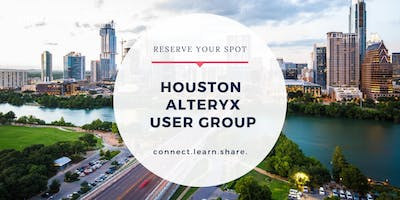 Houston Alteryx User Group Q2 Meeting