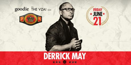 goodie & the vza pres. Detroit Champions: Derrick May tickets