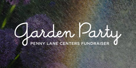 PENNY LANE CENTERS GARDEN PARTY 2019 tickets