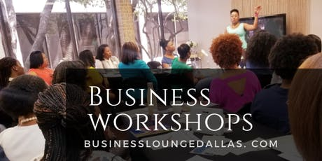 Business Lounge Dallas Workshop | Business Bookkeeping Basics! tickets