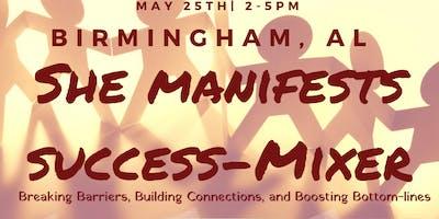 She Manifests Success-Mixer Birmingham,AL