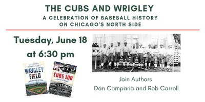 The Cubs and Wrigley: A Celebration of Baseball History on Chicago's North Side