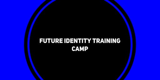 Future Identity Training Camp (10-13)