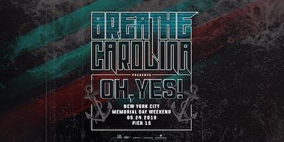 Oh+Yes%3A+Breathe+Carolina+%2AMemorial+Day+Weeken
