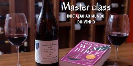 Master class - Iniciação ao mundo do vinho. ingressos