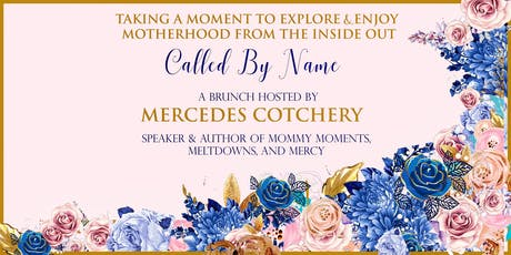 'Called By Name' - Taking A Moment To Explore & Enjoy Motherhood tickets