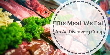 Ag Discovery | The Meat We Eat 2019 (ages 8-12) tickets