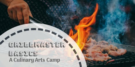 Grillmaster Basics 2019 (ages 10-13) tickets