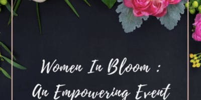 Women In Bloom : An Empowering Event