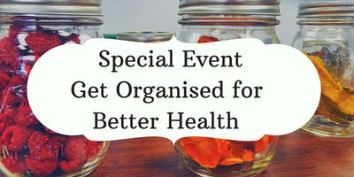 Special Event: Get Organised for Better Health