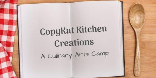 Copycat Kitchen Creations Camp 2019 (ages 10-13)