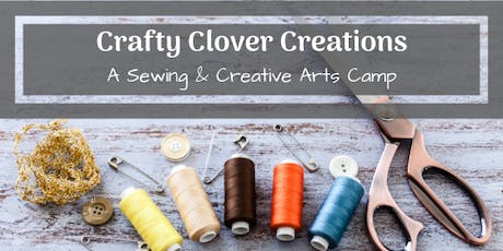 Crafty Clover Creations Camp 2019 (ages 8-12) tickets