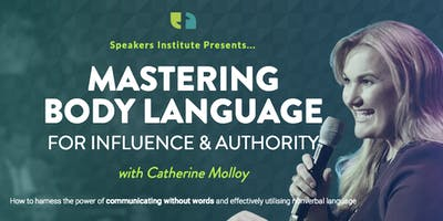 MASTERING BODY LANGUAGE FOR INFLUENCE & AUTHORITY with Catherine Molloy