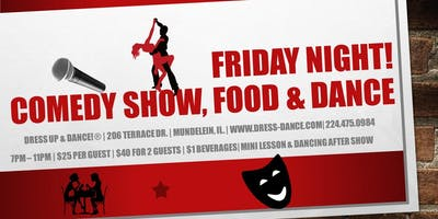 Comedy Showcase Plus a Chance 2 Dance! includes dinner