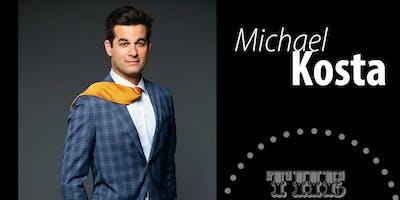 Michael Kosta  - Saturday - 7:30pm