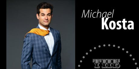 Michael Kosta  - Saturday - 9:45pm tickets