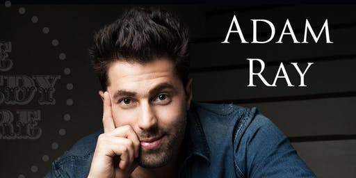 Adam Ray - Saturday - 7:30pm