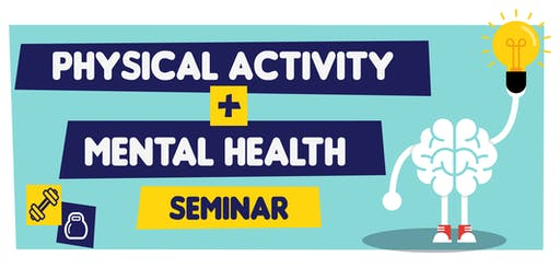 Mental Health and Physical Activity  Seminar