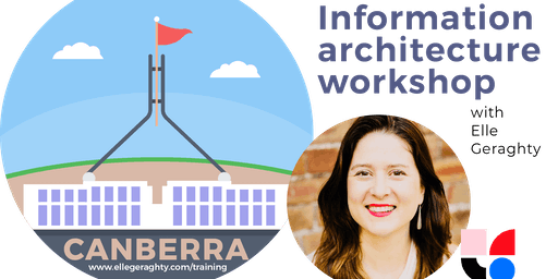 Information architecture in practice - Canberra - Nov 2019 - Training workshop - Please note date has changed