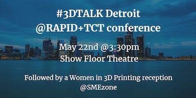 #3DTalk Detroit @RAPID conference: certification & automation
