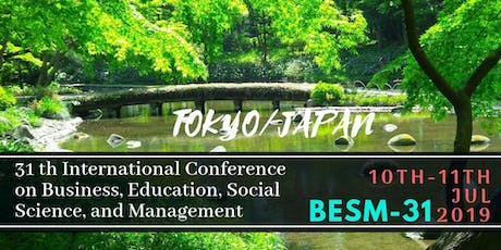 31th International Conference on Business, Education, Social Science, and Management (BESM-31) tickets